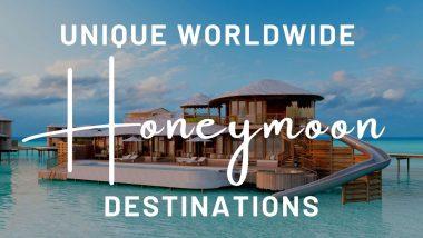Unique Worldwide Honeymoon Destinations