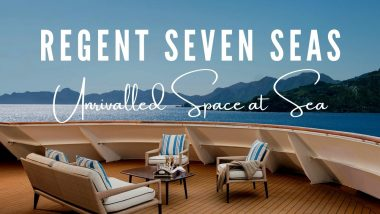 Regent Seven Seas – Unrivalled Space at Sea