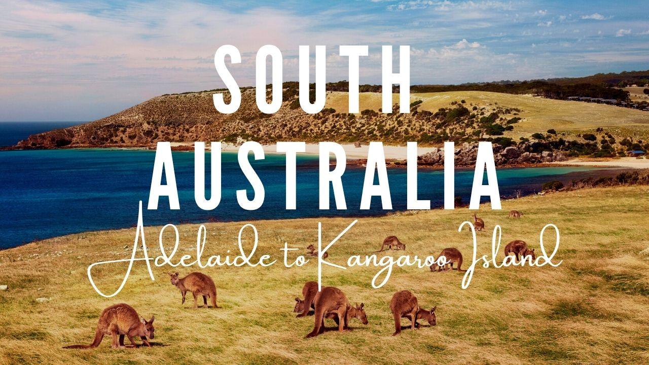 South Australia – Adelaide to Kangaroo Island